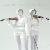 Jonathan Bree - Waiting on the Moment