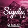 We Got Love Joel Corry Remix feat Ella Henderson Single