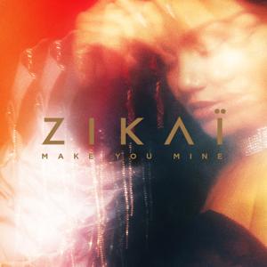 Zikai - Make You Mine