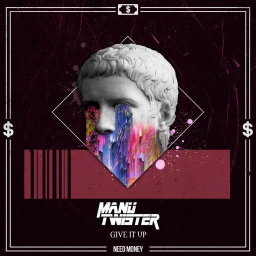 Give it Up - Single by Manu Twister