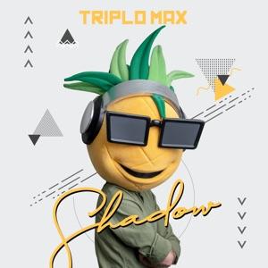 TRIPLO MAX - Shadow Chords and Lyrics