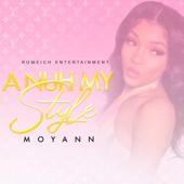 A Nuh My Style - Moyann