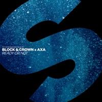 Ready or Not - BLOCK & CROWN-AXA