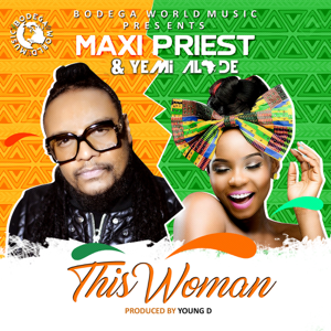 Maxi Priest & Yemi Alade - This Woman