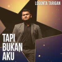 Lagu mp3 Logonta Tarigan - Tapi Bukan Aku - Single baru, download lagu terbaru