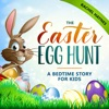 The Easter Egg Hunt: A Bedtime Story for Kids  (Eggstraordinary Stories for Children, Book 1) (Unabridged)