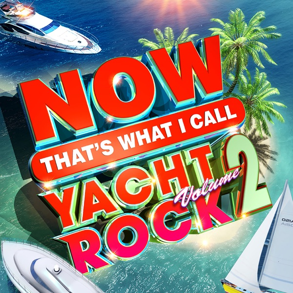 Various Artists - NOW That's What I Call Yacht Rock, Vol. 2