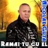 Ramai Tu Cu El - Single, Nicolae Guta