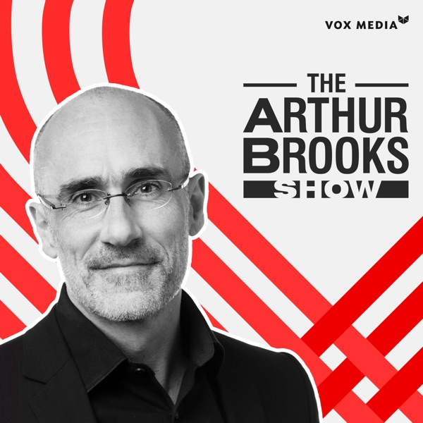The Arthur Brooks Show – Podcast – Podtail