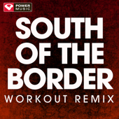 South of the Border (Extended Workout Remix)