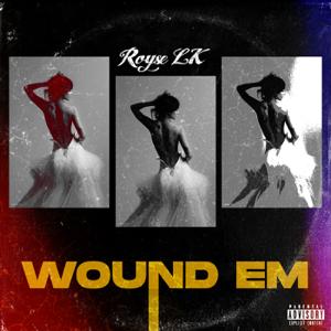 Royse LK - Wound Em
