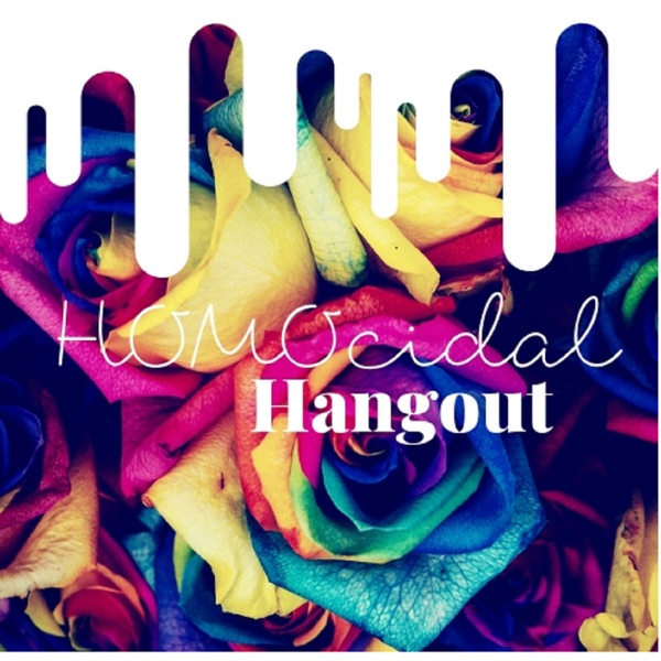 Homocidal Hangout Podcast