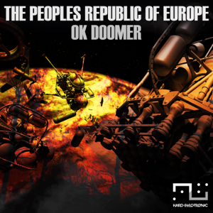 The Peoples Republic of Europe - OK Doomer