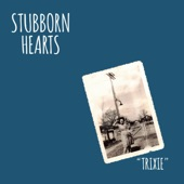 Stubborn Hearts - Down With It