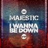Icon I Wanna Be Down (Majestic VIP Edit) - Single