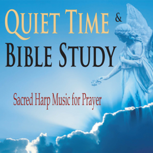The Suntrees Sky - Quiet Time & Bible Study (Sacred Harp Music for Prayer)