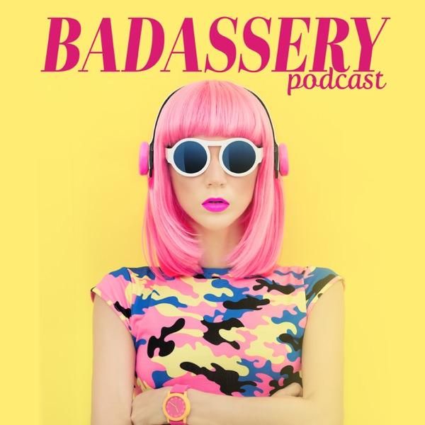 Badassery Podcast