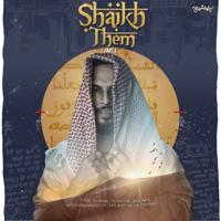 Shaikh Them Pt. 1
