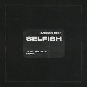 Madison Beer & Alan Walker - Selfish (Alan Walker Remix)