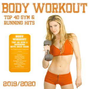 Various Artists - Body Workout: Top 40 Gym & Running Hits 2019 / 2020 (The Fitness Playlist Compilation)