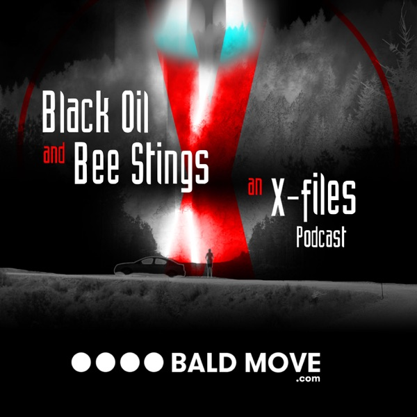 Black Oil and Bee Stings - An X-Files Podcast