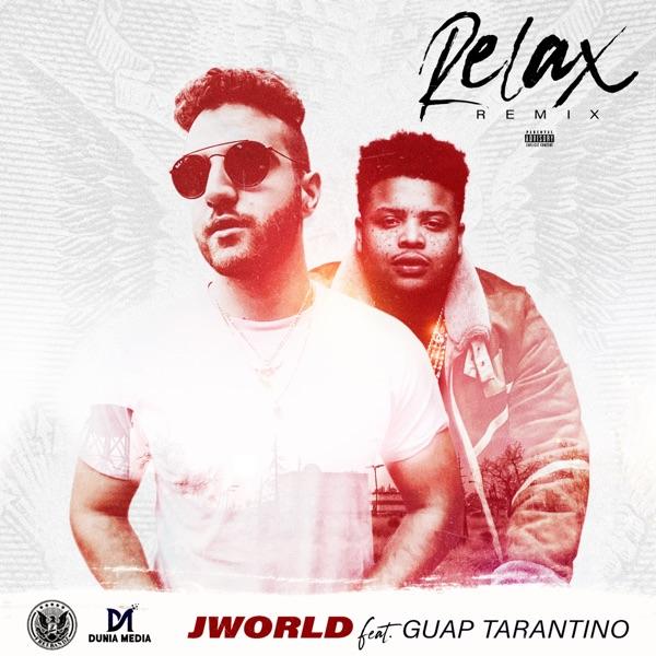 Relax (Remix) [feat. Guap Tarantino] - Single