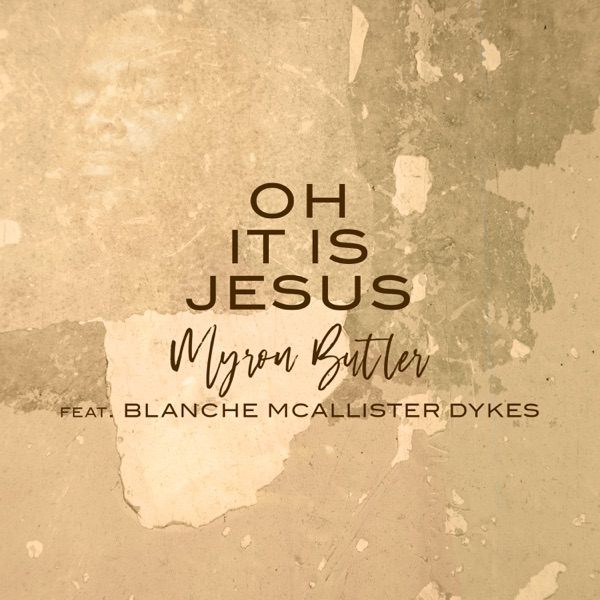 Oh It Is Jesus (feat. Blanche McAllister-Dykes) - Single
