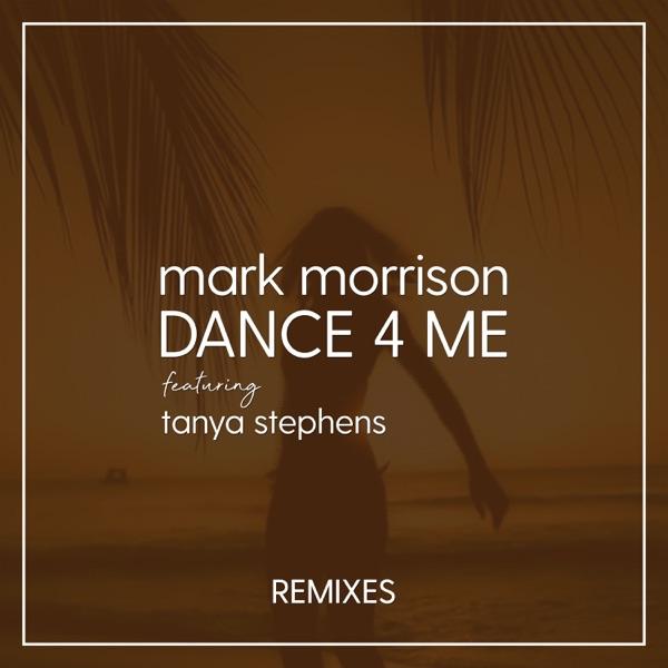 Dance 4 Me (Remixes) [feat. Tanya Stephens] - EP