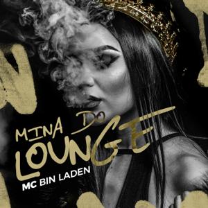 MC Bin Laden - Mina do Lounge