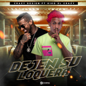 Dejen Su Loquera (feat. Kiko El Crazy) - Crazy Design