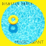 MAGIC GIANT - Disaster Party