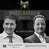 Wheelbarrow Profits Podcast: Multifamily Real Estate Investment podcast