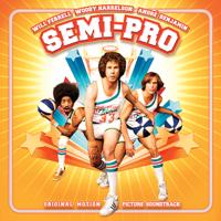 Various Artists - Semi-Pro (Original Motion Picture Soundtrack) artwork