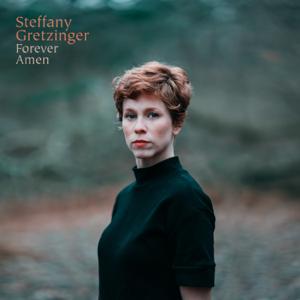 Steffany Gretzinger - Forever Amen