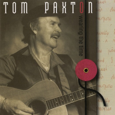 Wearing the Time - Tom Paxton