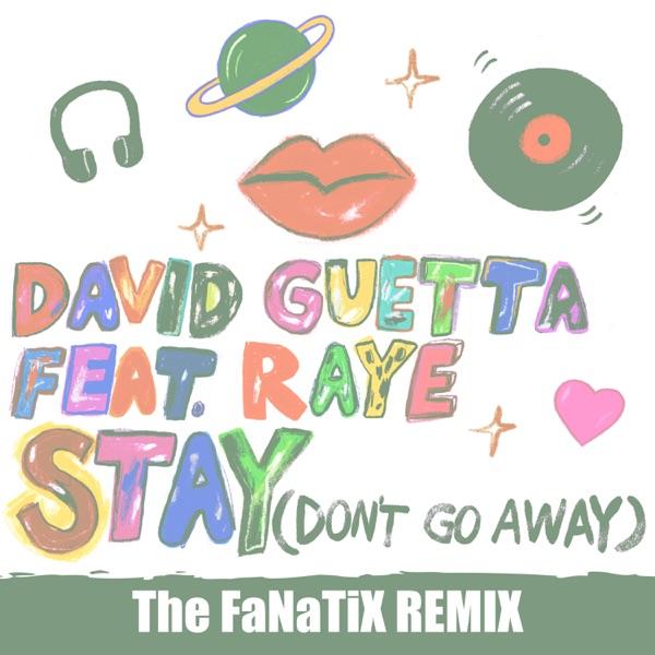 David Guetta - Stay (Don't Go Away) [feat. Raye] [The FaNaTiX Remix]
