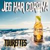 Tourettes - Jeg Har Corona artwork