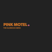 Pink Motel - The Glorious Sons