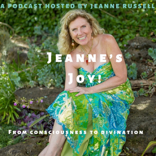 Jeanne's Joy From Consciousness to Divination