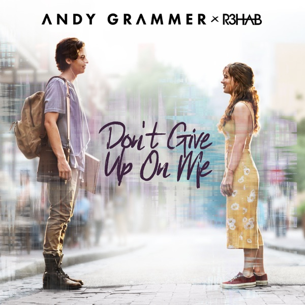 Don't Give up on Me - Single