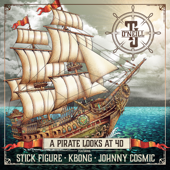A Pirate Looks at 40 (feat. Stick Figure, KBong & Johnny Cosmic) - TJ O'Neill
