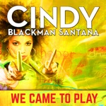 Cindy Blackman Santana - We Came To Play (feat. John McLaughlin)