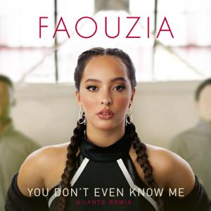 Faouzia - You Don't Even Know Me (Giiants Remix)
