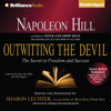 Napoleon Hill & Sharon Lechter (editor) - Napoleon Hill's Outwitting the Devil: The Secret to Freedom and Success (Unabridged)  artwork