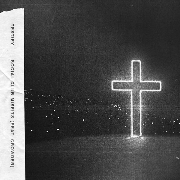 Testify (feat. Crowder) - Single