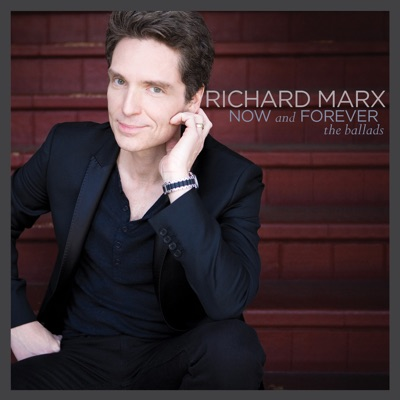 Now and Forever: The Ballads - Richard Marx