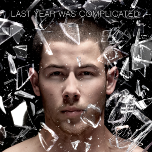 Nick Jonas - Last Year Was Complicated (Deluxe Edition)
