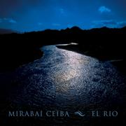 El Rio - Mirabai Ceiba - Mirabai Ceiba