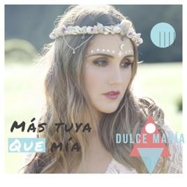 """Dulce María >> Single """"Más Tuya Que Mía'' 268x0w"""