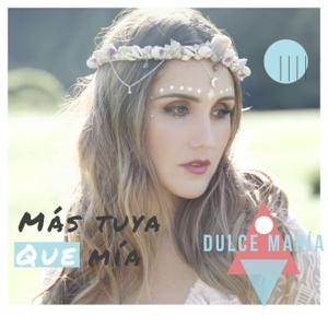 Dulce María - Más Tuya Que Mía.